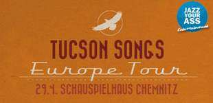 TUCSON SONGS 2012 TOUR in Chemnitz