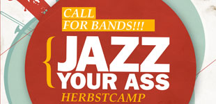 JazzyourAss.Camp 2014 - 07. - 09.11.2014 - Call for Bands