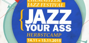 Jazz yourAss Camp.2015 //  Konzerte 14.+15.11.15